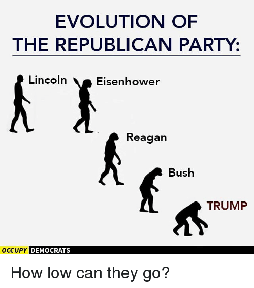 Evolution Of The Republican Party Lincoln Eisenhower Reagan Bush Trump Occupy Democrats How Low