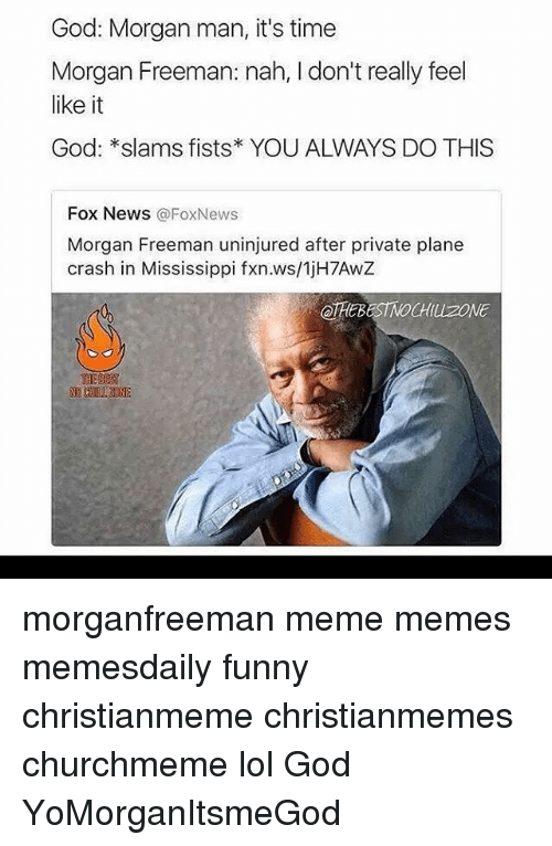 Best Memes About Morgan Freeman And Lol Morgan