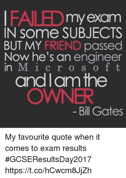 Quote By Bill Gates I Failed In Some Subjects In Exam
