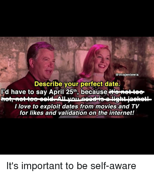 Perfect date april 25 meme