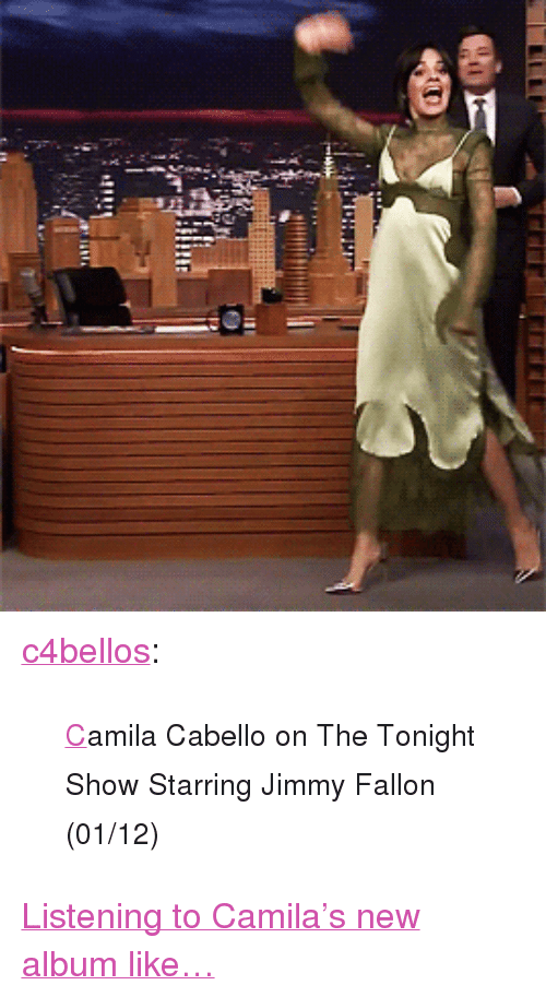 "tonight show: <p><a href=""http://c4bellos.tumblr.com/post/169652176242/camila-cabello-on-the-tonight-show-starring-jimmy"" class=""tumblr_blog"" target=""_blank"">c4bellos</a>:</p><blockquote><p>  <small><a href=""https://www.youtube.com/watch?v=hcCCe_R8e9U"" target=""_blank"">C</a>amila Cabello on The Tonight Show Starring Jimmy Fallon (01/12)</small></p></blockquote> <p><a href=""https://www.youtube.com/watch?v=hcCCe_R8e9U"" target=""_blank"">Listening to Camila's new album like&hellip;</a></p>"