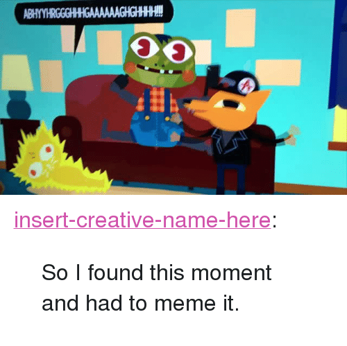 """To Meme: <p><a href=""""http://insert-creative-name-here.tumblr.com/post/158706545872/so-i-found-this-moment-and-had-to-meme-it"""" class=""""tumblr_blog"""">insert-creative-name-here</a>:</p><blockquote><p>So I found this moment and had to meme it.</p></blockquote>"""