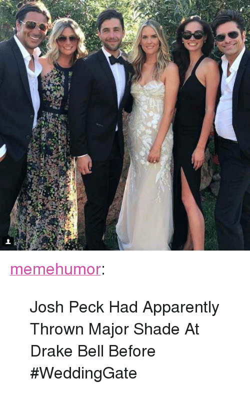 "Josh Peck: <p><a href=""http://memehumor.net/post/162128358659/josh-peck-had-apparently-thrown-major-shade-at"" class=""tumblr_blog"">memehumor</a>:</p>  <blockquote><p>Josh Peck Had Apparently Thrown Major Shade At Drake Bell Before #WeddingGate</p></blockquote>"