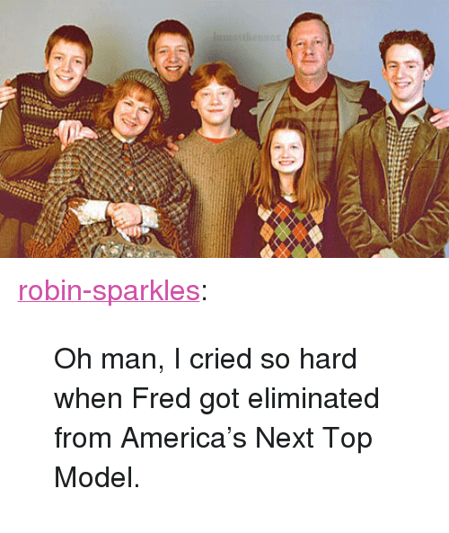"next top model: <p><a href=""http://robin-sparkles.tumblr.com/post/3890816974"" target=""_blank"">robin-sparkles</a>:</p> <blockquote> <p>Oh man, I cried so hard when Fred got eliminated from America's Next Top Model.</p> </blockquote>"
