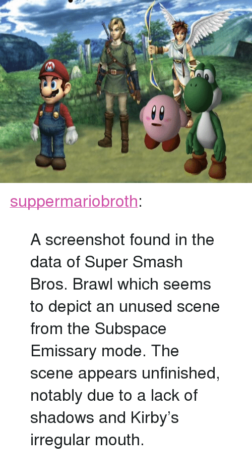 """depict: <p><a href=""""http://www.suppermariobroth.com/post/159308867640/a-screenshot-found-in-the-data-of-super-smash"""" class=""""tumblr_blog"""">suppermariobroth</a>:</p><blockquote><p>A screenshot found in the data of Super Smash Bros. Brawl which seems to depict an unused scene from the Subspace Emissary mode. The scene appears unfinished, notably due to a lack of shadows and Kirby's irregular mouth.<br/></p></blockquote>"""