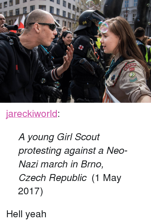 "Neo Nazi: <p><a href=""https://jareckiworld.tumblr.com/post/160267008565/a-young-girl-scout-protesting-against-a-neo-nazi"" class=""tumblr_blog"">jareckiworld</a>:</p><blockquote><p><i>A young Girl Scout protesting against a Neo-Nazi march in Brno, Czech Republic</i>  (1 May 2017)</p></blockquote>  <p>Hell yeah</p>"