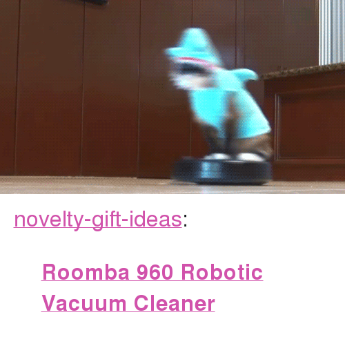 "irobot: <p><a href=""https://novelty-gift-ideas.tumblr.com/post/158265992488/roomba-960-robotic-vacuum-cleaner"" class=""tumblr_blog"">novelty-gift-ideas</a>:</p><blockquote><p><b><a href=""https://novelty-gift-ideas.com/irobot-roomba-960-robotic-vacuum-cleaner/"">Roomba 960 Robotic Vacuum Cleaner</a></b></p></blockquote>"