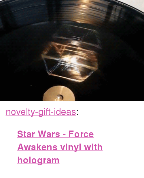"Star Wars: The Force Awakens: <p><a href=""https://novelty-gift-ideas.tumblr.com/post/160096804143/star-wars-force-awakens-vinyl-with-hologram"" class=""tumblr_blog"">novelty-gift-ideas</a>:</p><blockquote><p><b><a href=""https://novelty-gift-ideas.com/star-wars-the-force-awakens-lp/"">Star Wars - Force Awakens vinyl with hologram</a></b></p></blockquote>"