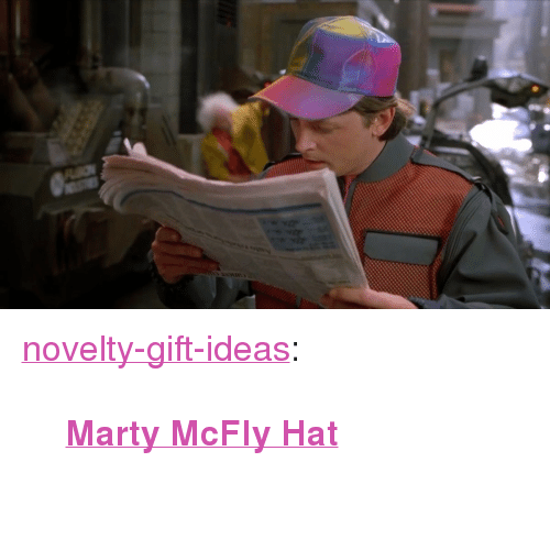 "mcfly: <p><a href=""https://novelty-gift-ideas.tumblr.com/post/163298632753/marty-mcfly-hat"" class=""tumblr_blog"">novelty-gift-ideas</a>:</p><blockquote><p><b><a href=""https://novelty-gift-ideas.com/marty-mcfly-hat/"">  Marty McFly Hat</a></b><br/><br/></p></blockquote>"