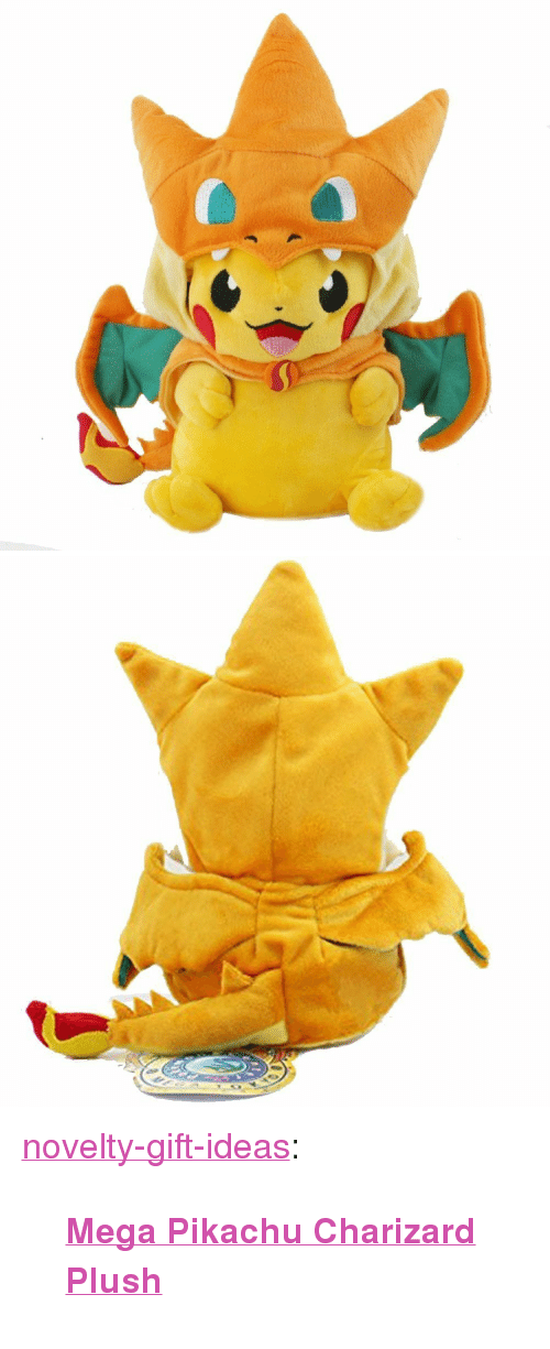 "charizard: <p><a href=""https://novelty-gift-ideas.tumblr.com/post/165488154013/mega-pikachu-charizard-plush"" class=""tumblr_blog"">novelty-gift-ideas</a>:</p><blockquote><p><b><a href=""https://novelty-gift-ideas.com/mega-pikachu-charizard-plush/"">Mega Pikachu Charizard Plush</a></b></p></blockquote>"