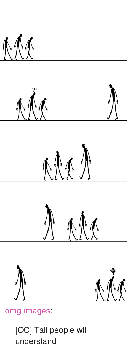 """tall people: <p><a href=""""https://omg-images.tumblr.com/post/171275100462/oc-tall-people-will-understand"""" class=""""tumblr_blog"""">omg-images</a>:</p>  <blockquote><p>[OC] Tall people will understand</p></blockquote>"""