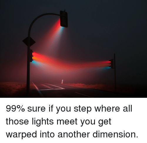 warped: <p>99% sure if you step where all those lights meet you get warped into another dimension.</p>