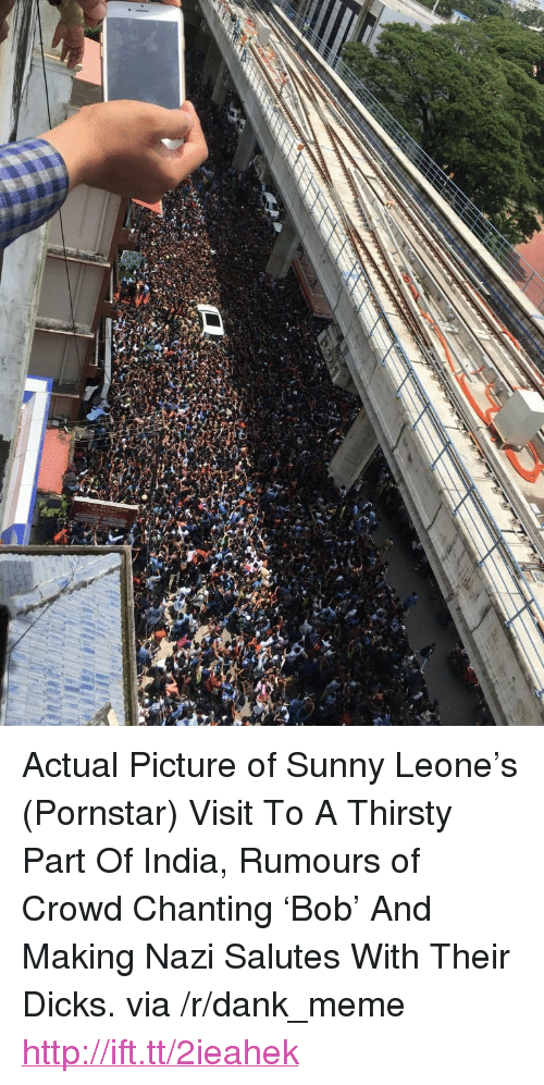 """sunny leone: <p>Actual Picture of Sunny Leone&rsquo;s (Pornstar) Visit To A Thirsty Part Of India, Rumours of Crowd Chanting &lsquo;Bob&rsquo; And Making Nazi Salutes With Their Dicks. via /r/dank_meme <a href=""""http://ift.tt/2ieahek"""">http://ift.tt/2ieahek</a></p>"""