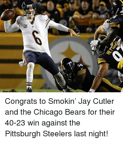 Steelers: <p>Congrats to Smokin&rsquo; Jay Cutler and the Chicago Bears for their 40-23 win against the Pittsburgh Steelers last night!</p>
