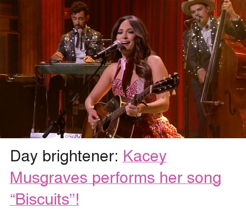 """kacey musgraves: <p>Day brightener: <a href=""""http://www.nbc.com/the-tonight-show/segments/133036"""" target=""""_blank"""">Kacey Musgravesperforms her song &ldquo;Biscuits&rdquo;!</a><br/></p>"""