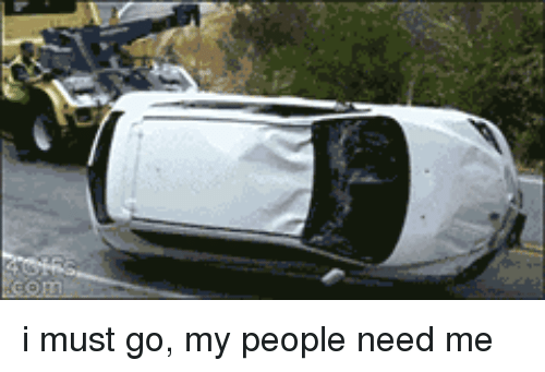 My People Need Me: <p>i must go, my people need me</p>