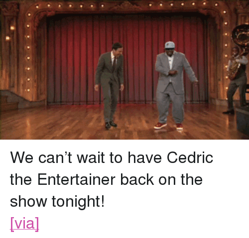 """cedric the entertainer: <p>We can&rsquo;t wait to have Cedric the Entertainer back on the show tonight!</p>  <p><a href=""""http://www.latenightwithjimmyfallon.com/blogs/2010/06/tgif-gif-49/"""" target=""""_blank"""">[via]</a></p>"""