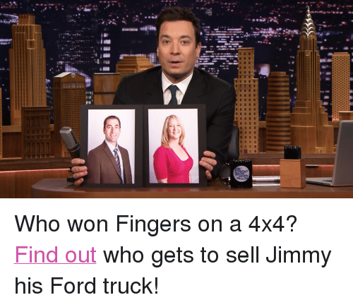 """Ford: <p>Who won Fingers on a 4x4? <a href=""""https://www.youtube.com/watch?v=GlTQ_nWTwW4&amp;list=UU8-Th83bH_thdKZDJCrn88g"""" title=""""Find out"""" target=""""_blank"""">Find out</a> who gets to sell Jimmy his Ford truck!</p>"""