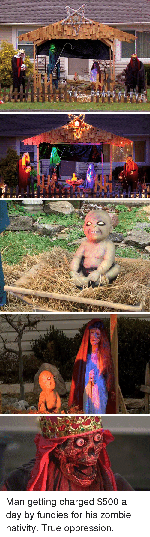 nativity scene: <TTfLLI  at   一  /Q Man getting charged $500 a day by fundies for his zombie nativity. True oppression.