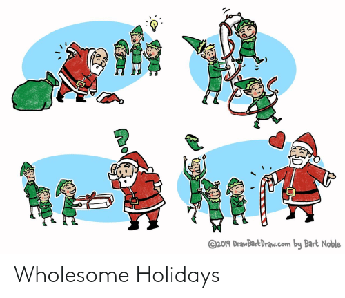 noble: ©2019 DrawBartDraw.com by Bart Noble  ह Wholesome Holidays