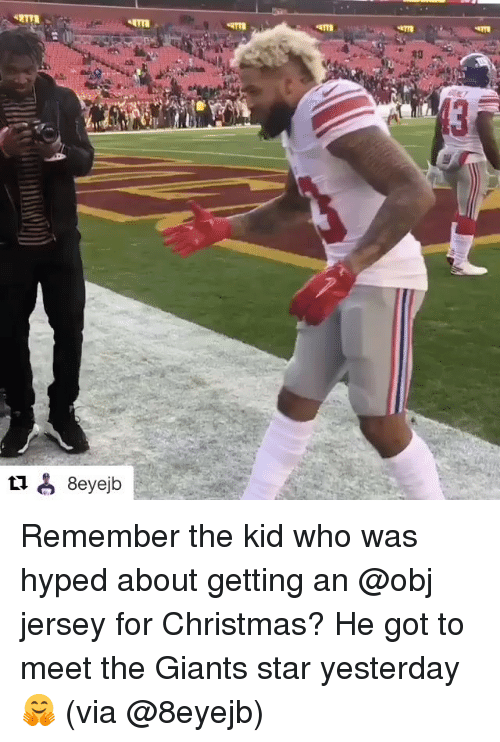 Hype, Sports, and Jersey: «ma  «qTra  «ma  La  tae) 8eyeib Remember the kid who was hyped about getting an @obj jersey for Christmas? He got to meet the Giants star yesterday 🤗 (via @8eyejb)