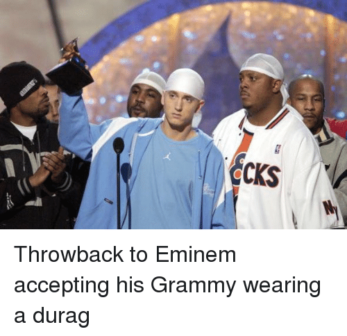 Durag, Memes, and 🤖: écks  CKS Throwback to Eminem accepting his Grammy wearing a durag