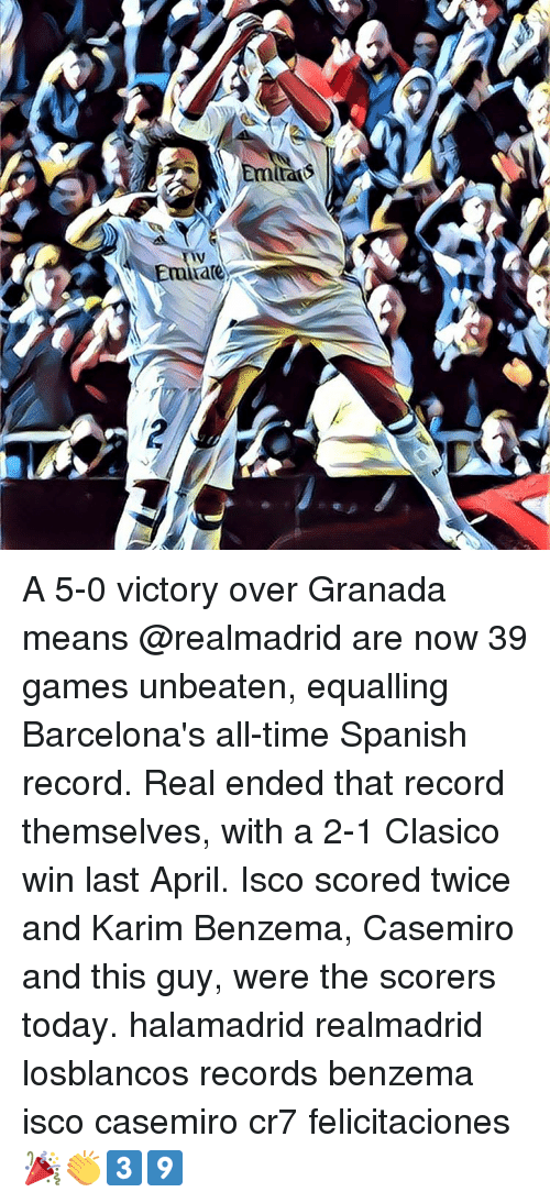 Barcelona, Memes, and Spanish: ˇ  are A 5-0 victory over Granada means @realmadrid are now 39 games unbeaten, equalling Barcelona's all-time Spanish record. Real ended that record themselves, with a 2-1 Clasico win last April. Isco scored twice and Karim Benzema, Casemiro and this guy, were the scorers today. halamadrid realmadrid losblancos records benzema isco casemiro cr7 felicitaciones 🎉👏3️⃣9️⃣