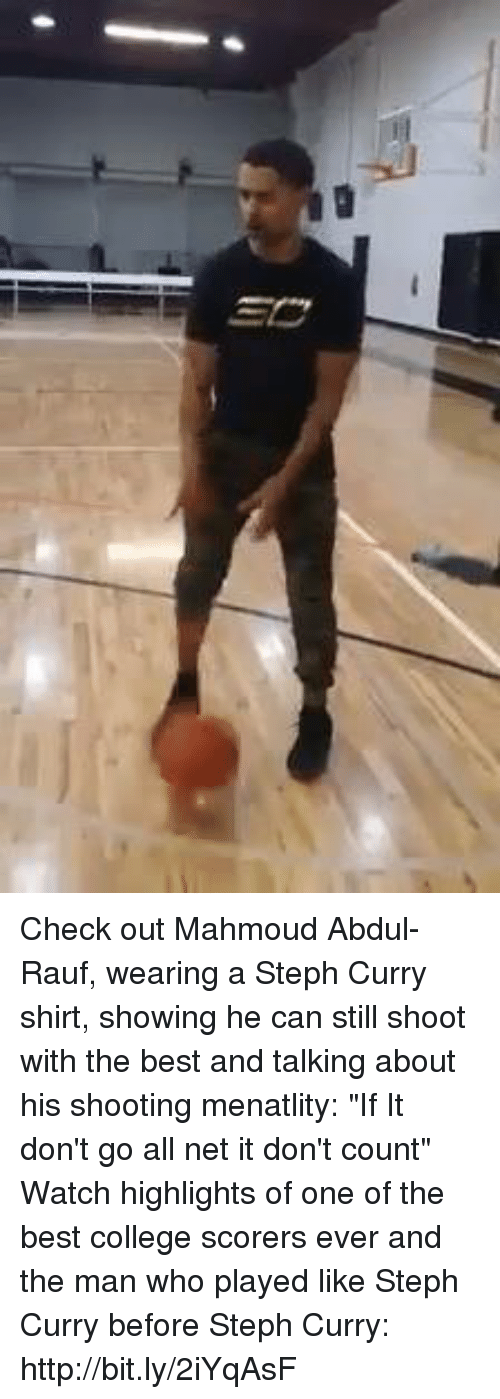 "Memes, Steph Curry, and 🤖: Ξ囗 Check out Mahmoud Abdul-Rauf, wearing a Steph Curry shirt, showing he can still shoot with the best and talking about his shooting menatlity: ""If It don't go all net it don't count""  Watch highlights of one of the best college scorers ever and the man who played like Steph Curry before Steph Curry: http://bit.ly/2iYqAsF"