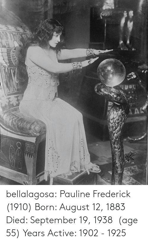 Tumblr, Blog, and Com: АЛК  25. bellalagosa: Pauline Frederick  (1910) Born: August 12, 1883 Died: September 19, 1938  (age 55) Years Active: 1902 - 1925