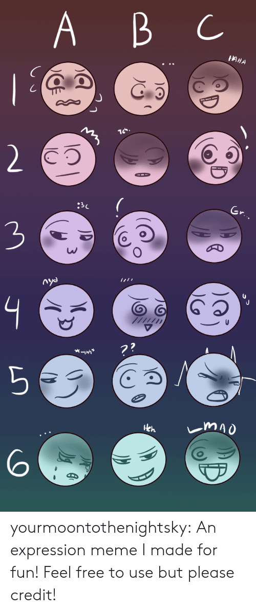 Expression: А В С  A  B  НИНА  |  2  :3C  Gr.  nya  ??  mao  Heh yourmoontothenightsky:  An expression meme I made for fun! Feel free to use but please credit!