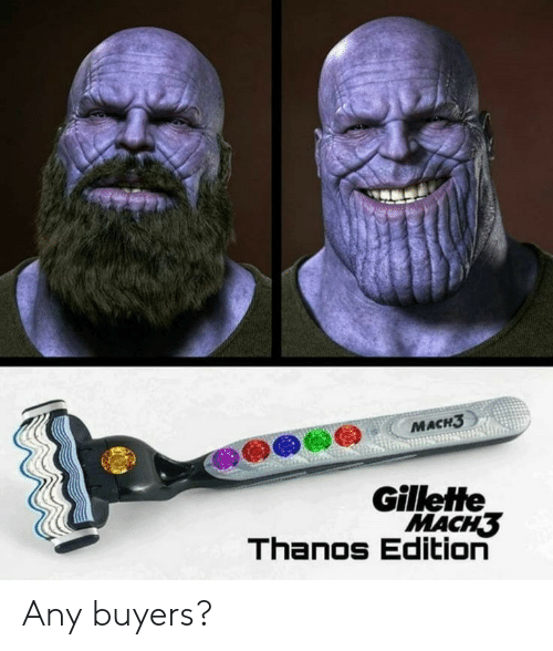 gillette: МАСH3  Gillette  MACH3  Thanos Edition Any buyers?