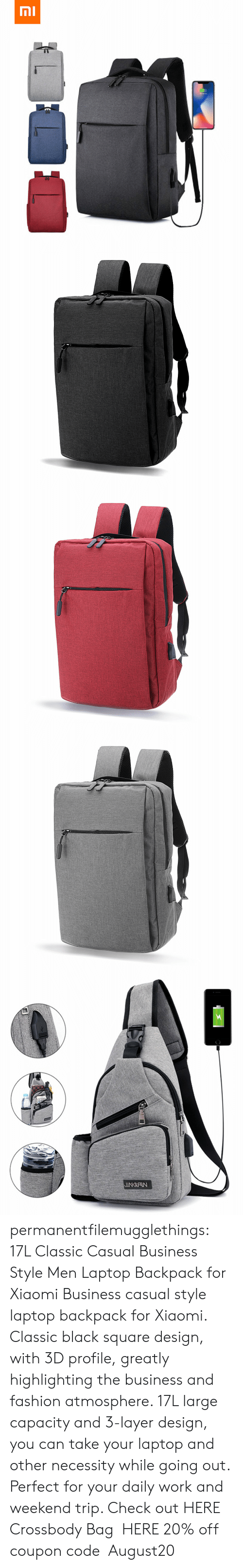 atmosphere: וח   NGPIN permanentfilemugglethings: 17L Classic Casual Business Style Men Laptop Backpack for Xiaomi Business casual style laptop backpack for Xiaomi. Classic black square design, with 3D profile, greatly highlighting the business and fashion atmosphere. 17L large capacity and 3-layer design, you can take your laptop and other necessity while going out. Perfect for your daily work and weekend trip.  Check out HERE Crossbody Bag HERE 20% off coupon code:August20