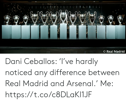 madrid: ! !  শেশ  AAAW44  O Real Madrid Dani Ceballos: 'I've hardly noticed any difference between Real Madrid and Arsenal.'  Me: https://t.co/c8DLaKl1JF