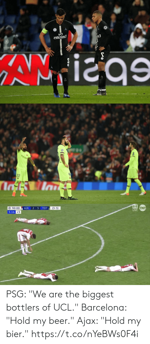 "ucl: เรี  5  e9tsiimi  im3   B R  LIVE  (3-3)  90:00  5:16  +5 PSG: ""We are the biggest bottlers of UCL.""  Barcelona: ""Hold my beer.""  Ajax: ""Hold my bier."" https://t.co/nYeBWs0F4i"
