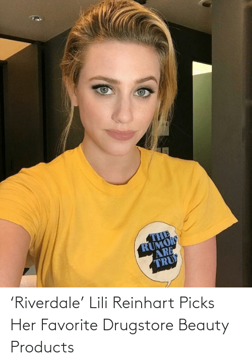 riverdale: 'Riverdale' Lili Reinhart Picks Her Favorite Drugstore Beauty Products