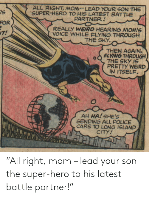 "latest: ""All right, mom – lead your son the super-hero to his latest battle partner!"""