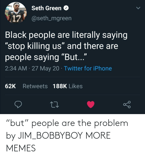 "jim: ""but"" people are the problem by JIM_BOBBYBOY MORE MEMES"