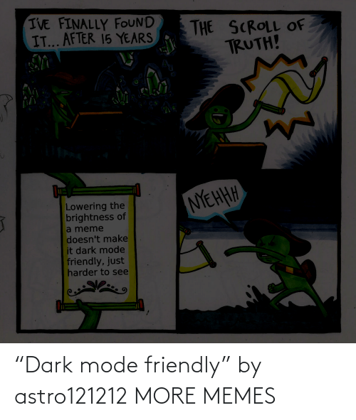 "mode: ""Dark mode friendly"" by astro121212 MORE MEMES"