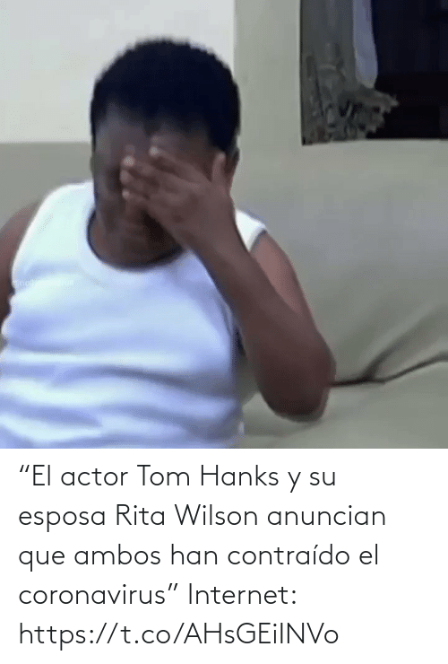 "International: ""El actor Tom Hanks y su esposa Rita Wilson anuncian que ambos han contraído el coronavirus""  Internet:    https://t.co/AHsGEiINVo"