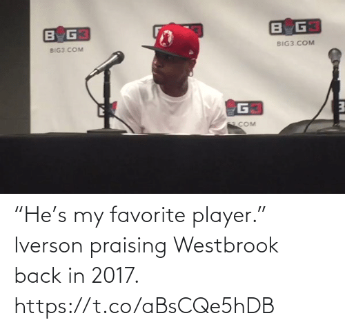"""westbrook: """"He's my favorite player.""""  Iverson praising Westbrook back in 2017.  https://t.co/aBsCQe5hDB"""