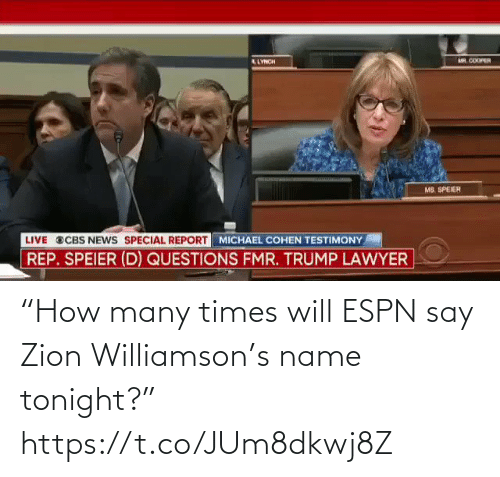 """Williamson: """"How many times will ESPN say Zion Williamson's name tonight?"""" https://t.co/JUm8dkwj8Z"""