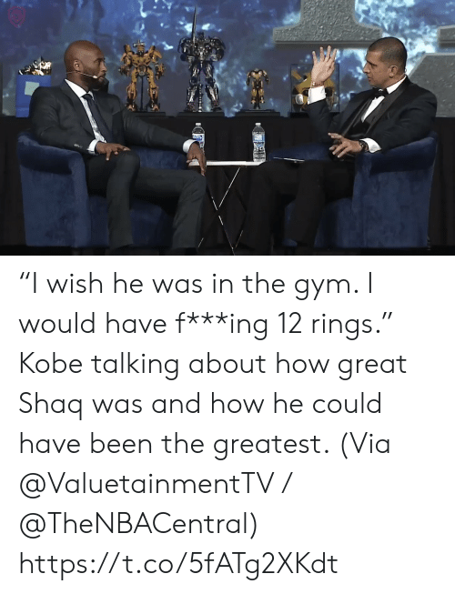 "could have been: ""I wish he was in the gym. I would have f***ing 12 rings.""   Kobe talking about how great Shaq was and how he could have been the greatest.    (Via @ValuetainmentTV / @TheNBACentral)   https://t.co/5fATg2XKdt"