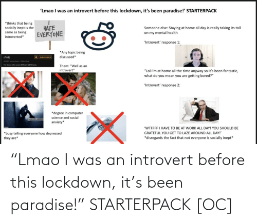 """an introvert: """"Lmao I was an introvert before this lockdown, it's been paradise!"""" STARTERPACK [OC]"""
