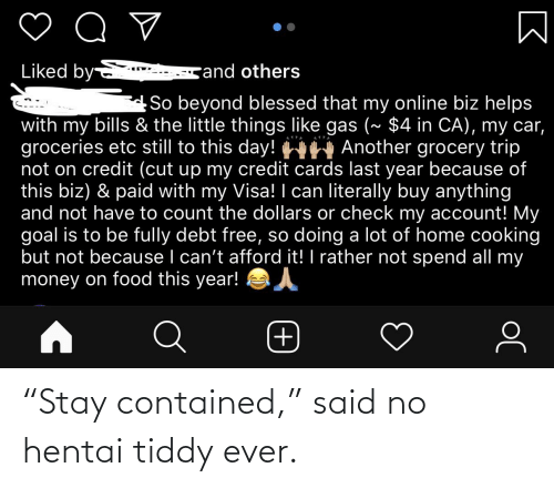 "Said No: ""Stay contained,"" said no hentai tiddy ever."