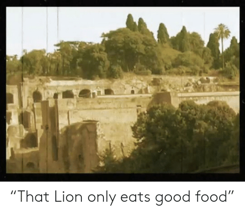 "Eats: ""That Lion only eats good food"""