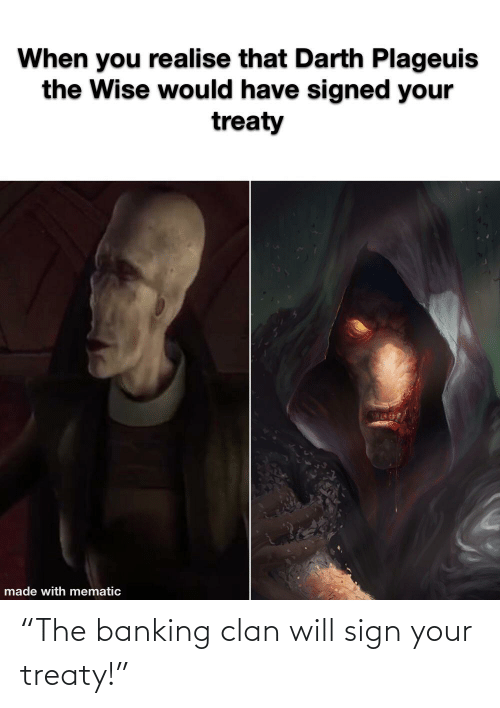"""Banking: """"The banking clan will sign your treaty!"""""""