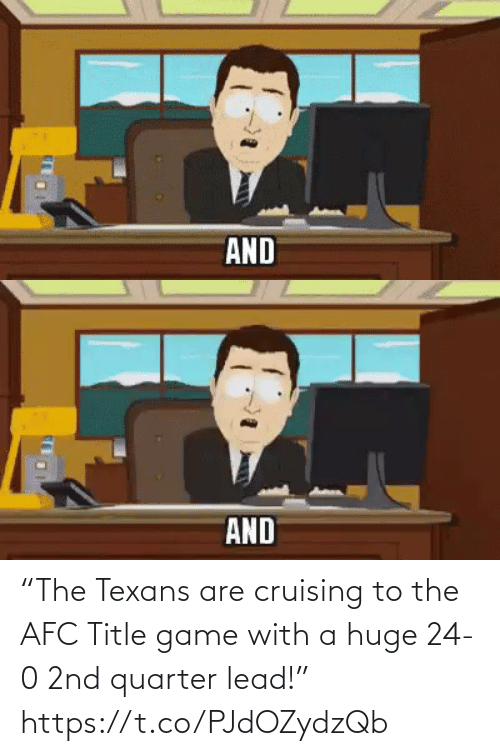 "lead: ""The Texans are cruising to the AFC Title game with a huge 24-0 2nd quarter lead!"" https://t.co/PJdOZydzQb"