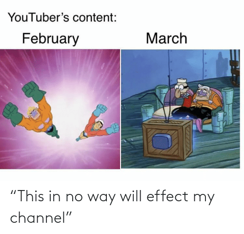 "channel: ""This in no way will effect my channel"""