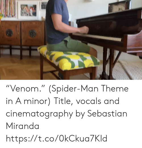 "cinematography: ""Venom."" (Spider-Man Theme in A minor) Title, vocals and cinematography by Sebastian Miranda https://t.co/0kCkua7KId"