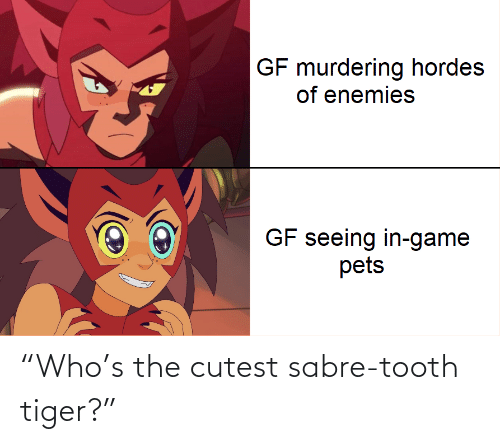 "Tiger: ""Who's the cutest sabre-tooth tiger?"""
